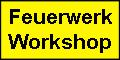 Pyrotechnik-Workshop Feuerwerk selbst erleben